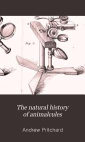 The natural history of animalcules