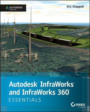 Autodesk InfraWorks and InfraWorks 360 Essentials PDF