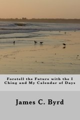 Foretell the Future with the I Ching and My Calendar of Days