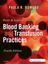 Basic & Applied Concepts of Blood Banking and Transfusion Practices - E-Book: Edition 4