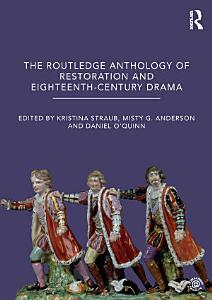 The Routledge Anthology of Restoration and Eighteenth Century Drama PDF