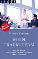 Mein Traum Team oder die Kunst  Menschen zu idealer Zusammenarbeit zu f  hren PDF