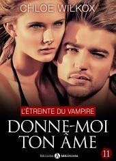 Donne-moi ton âme - 11: L'étreinte du vampire