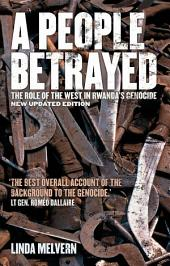 A People Betrayed: The Role of the West in Rwanda's Genocide, Edition 2