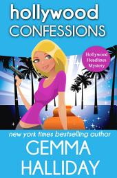 Hollywood Confessions:Hollywood Headlines Mysteries book #3