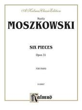 Six Pieces, Op. 31: Piano Collection