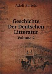 Geschichte Der Deutschen Litteratur: Band 2