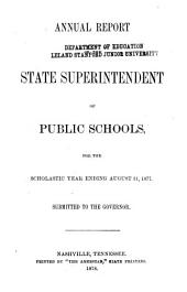 Annual Report of ... State Superintendent of Public Instruction for Tennessee, for the Scholastic Year Ending ...