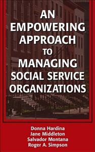 An Empowering Approach to Managing Social Service Organizations PDF