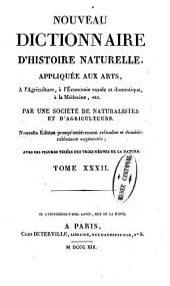 Nouveau dictionnaire d'histoire naturelle, appliquée aux arts, à l'agriculture, à l'économie rurale et domestique, à la médecine, etc: Volume32