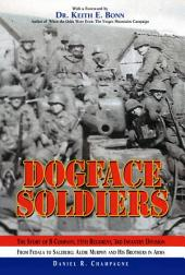 Dogface Soldiers: The Story of B Company, 15th Regiment, 3rd Infantry Division, from Fedala to Salzburg: Audie Murphy and His Brothers in Arms