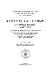 Survey of Oyster Bars, St. Marys County, Maryland: Description of Boundaries and Landmarks and Report of Work of United States Coast and Geodetic Survey in Cooperation with United States Bureau of Fisheries and Maryland Shell Fish Commission, Volume 4