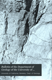 Bulletin of the Department of Geology of the University of California: Volume 1
