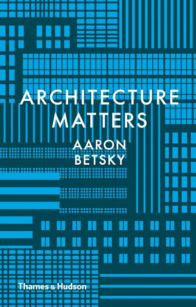 Download Architecture Matters Book
