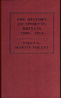 The History of Sport in Britain  1880 1914  British sport and the wider world PDF