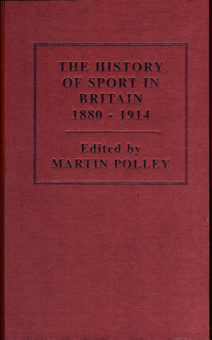 The History of Sport in Britain, 1880-1914: British sport and the wider world