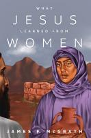 What Jesus Learned from Women PDF