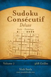 Sudoku Consécutif Deluxe - Facile à Diabolique - Volume 7 - 468 Grilles