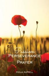 Passion Perseverance & Prayer