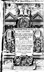 L'amphithéâtre du calvaire: drame lamentable de la mort de Jésus-Christ et de la passion de la saincte mère