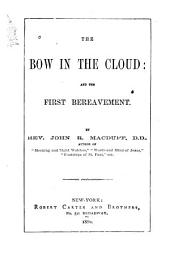 The Bow in the Cloud and The First Bereavement