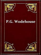 Two P.G. WODEHOUSE Classics, Volume 2: The Man Upstairs and Other Stories, PLUS, The Man with Two Left Feet and Other Stories
