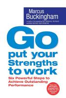 Go Put Your Strengths to Work PDF