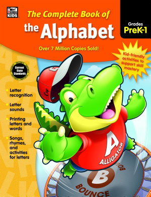 The Complete Book of the Alphabet  Grades PK   1 PDF