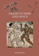 Origin of Mime and Dance