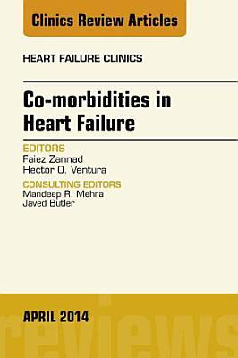 Co morbidities in Heart Failure  An Issue of Heart Failure Clinics  E Book PDF