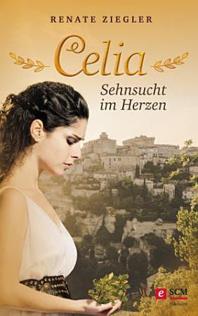 Celia     Sehnsucht im Herzen PDF