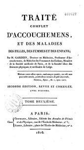 Traité complet d'accouchemens et des maladies des filles, des femmes et des enfans