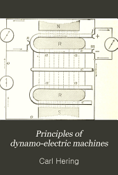 Principles of Dynamo-electric Machines: And Practical Directions for Designing and Constructing Dynamos : with an Appendix Containing Several Articles on Allied Subjects and a Table of Equivalents of Units of Measurement