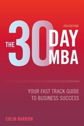 The 30 Day MBA: Your Fast Track Guide to Business Success, Edition 4