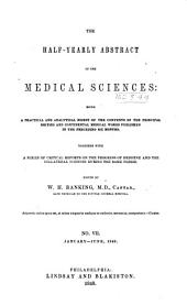 The half-yearly abstract of the medical sciences: being a digest of British and Continental medicine, and of the progess of medicine and the collateral sciences: Volumes 7-8