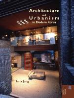 Architecture and Urbanism in Modern Korea PDF