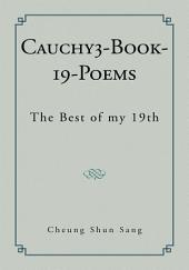 Cauchy3-Book-19-Poems: The Best of My 19Th