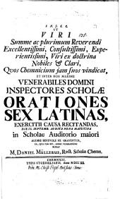 Ut viri summe ac plurimum reverendi excellentissimi, consultissimi, experientissimi ... orationes sex Latinas ... die IX. Septemb. ... audire benevole ne graventur ... rogat M. Daniel Müllerus