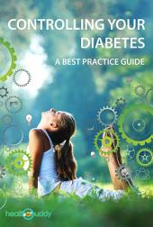 Controlling Your Diabetes: A Best Practice Guide