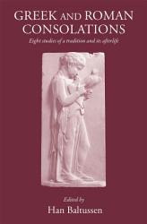 Greek And Roman Consolations Book PDF