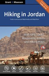 Hiking in Jordan - Wadi Rum and Wadi Araba - Southern Jordan - E-Book - Abbreviated Version: With GPS E-trails, Tracks and Waypoints, Videos, Planning Tools and Hiking Maps.