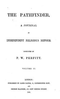 The Pathfinder  a journal of independent religious reform  conducted by P W  Perfitt Book