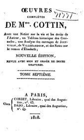Oeuvres complètes de Mme. Cottin: avec une notice sur la vie et les écrits de l'auter, Volume7