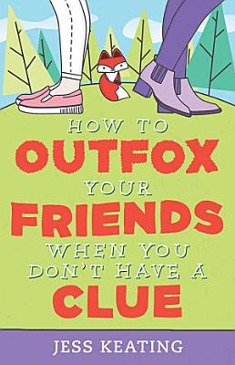 How to Outfox Your Friends When You Don t Have a Clue