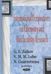 International Perspectives on Chemistry and Biochemistry Research