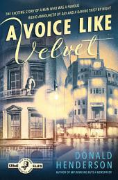 A Voice Like Velvet (Detective Club Crime Classics)