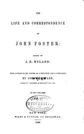 The Life and Correspondence of John Foster: Volumes 1-2
