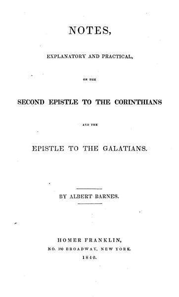 Notes, Explanatory and Practical, on the Second Epistle to the Corinthians and the Epistle to the Galatians