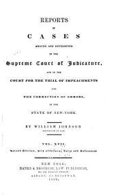 Reports of Cases Argued and Determined in the Supreme Court of Judicature and in the Court for the Trial of Impeachments and the Correction of Errors in the State of New York: Volume 17