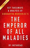 Key Takeaways and Analysis of Siddhartha Mukherjee s the Emperor of All Maladies PDF